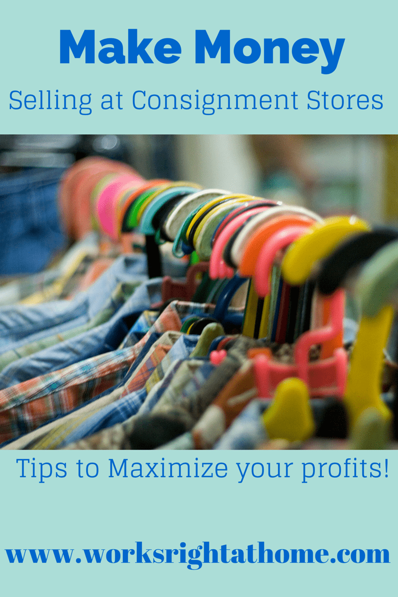Make Money Selling At Consignment Stores Works Right At Home